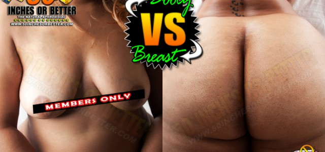 This may be a no-brainer for this particular audience but you never know these days. There are some people that love Big Breast Over Big Booty. I personally am not […]